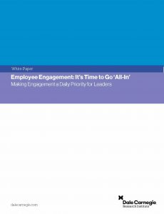 Employee Engagement: It's Time to Go'All-In' Making Engagement a Daily Priority for Leaders