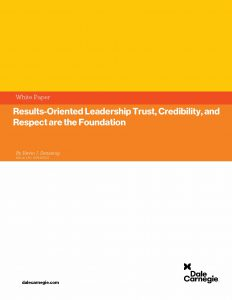 Results-Oriented Leadership: Trust, Credibility, and Respect are the Foundation