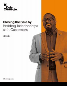 Closing the Sale by Building Relationships with Customers
